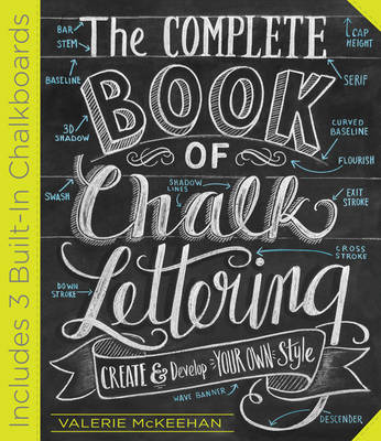 The Complete Book of Chalk Lettering by Valerie McKeehan