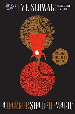 A Darker Shade of Magic Collector's Edition by V E Schwab