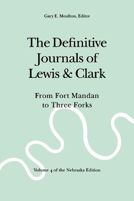 The Definitive Journals of Lewis and Clark, Vol 4 by Meriwether Lewis