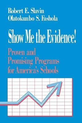Show Me the Evidence! by Robert E. Slavin