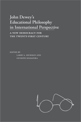 John Dewey's Educational Philosophy in International Perspective by Larry A. Hickman