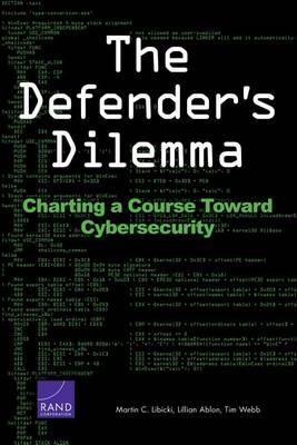 Defender's Dilemma by Martin C. Libicki