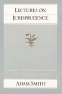 Lectures on Judisprudence by Adam Smith