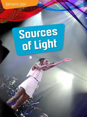 Sources of Light by Louise Spilsbury