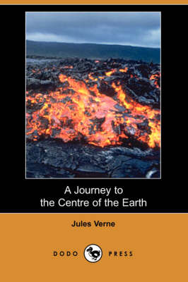 Journey to the Centre of the Earth (Dodo Press) by Jules Verne