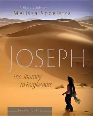 Joseph - Women's Bible Study Leader Guide by Melissa Spoelstra
