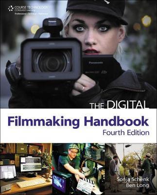 The Digital Filmmaking Handbook by Ben Long