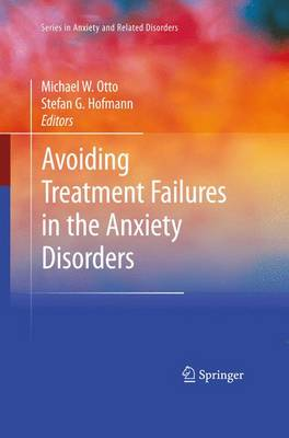 Avoiding Treatment Failures in the Anxiety Disorders by Michael Otto