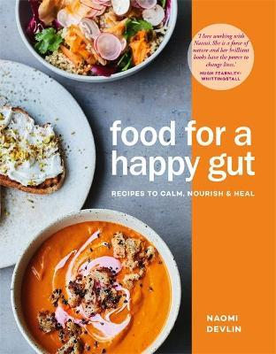Food for a Happy Gut by Naomi Devlin