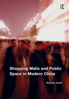Shopping Malls and Public Space in Modern China book