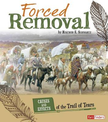 Forced Removal by Heather E Schwartz