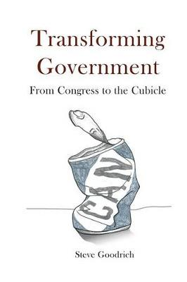 Transforming Government by Steve Goodrich