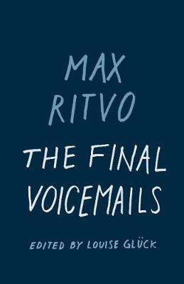 The Final Voicemails by Max Ritvo