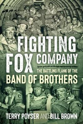 Fighting Fox Company: The Battling Flank of the Band of Brothers by Bill Brown