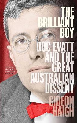 The Brilliant Boy: Doc Evatt and the Great Australian Dissent book
