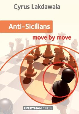 Anti-Sicilians by Cyrus Lakdawala