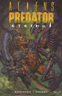 Aliens vs. Predator Eternal by Ian Edginton