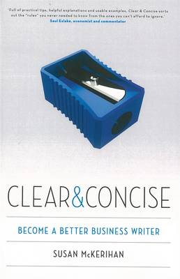 Clear & Concise: Become A Better Business Writer book