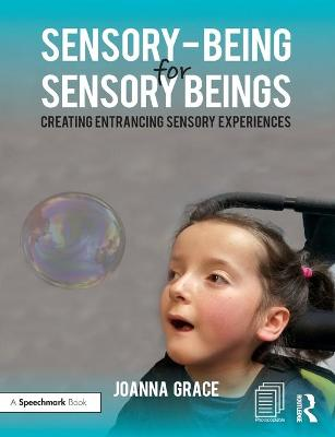 Sensory-Being for Sensory Beings by Joanna Grace