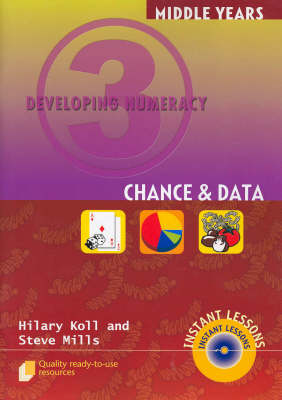 Developing Numeracy 3: Chance & Data by Hilary Koll