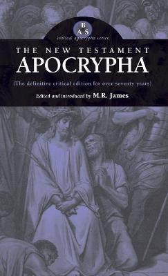 New Testament Apocrypha by M R James