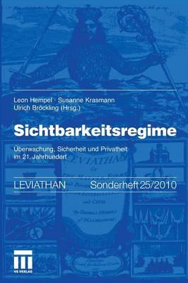 Sichtbarkeitsregime: �berwachung, Sicherheit Und Privatheit Im 21. Jahrhundert by Ulrich Brockling