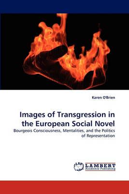 Images of Transgression in the European Social Novel by Professor Karen O'Brien