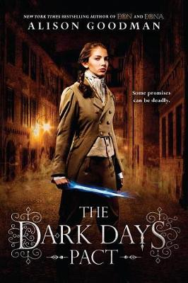Dark Days Pact by Alison Goodman