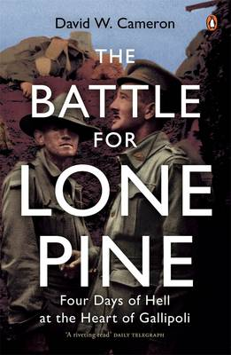 The Battle For Lone Pine by David W. Cameron