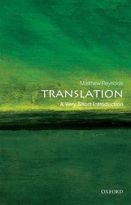 Translation: A Very Short Introduction by Matthew Reynolds