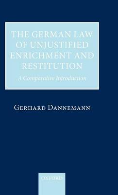 The German Law of Unjustified Enrichment and Restitution by Gerhard Dannemann
