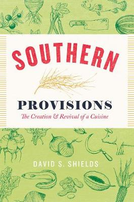 Southern Provisions by David S. Shields