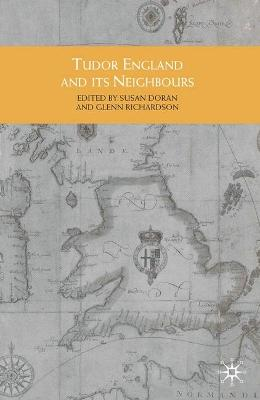Tudor England and its Neighbours by Glenn Richardson
