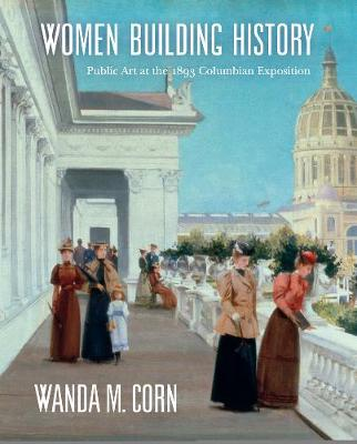Women Building History by Wanda M. Corn