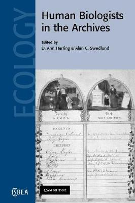 Human Biologists in the Archives by D. Ann Herring