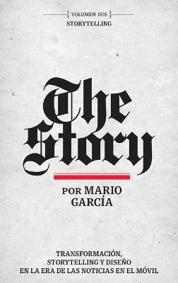 The Story en Espanol: Volumen Dos: Storytelling by Mario Garcia