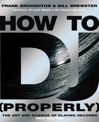 How To DJ (Properly) by Frank Broughton