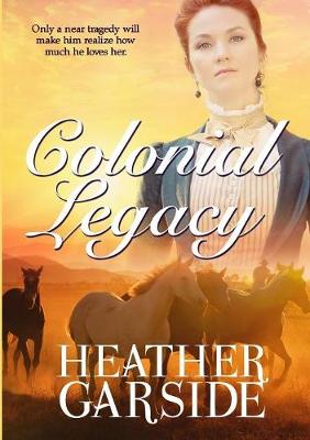 Colonial Legacy by Heather Garside