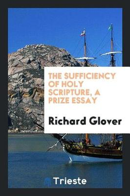 The Sufficiency of Holy Scripture, a Prize Essay by Senior Lecturer Richard Glover