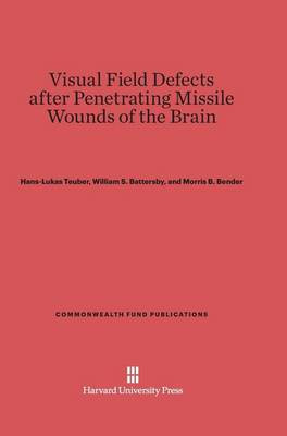 Visual Field Defects After Penetrating Missile Wounds of the Brain by Hans Lukas