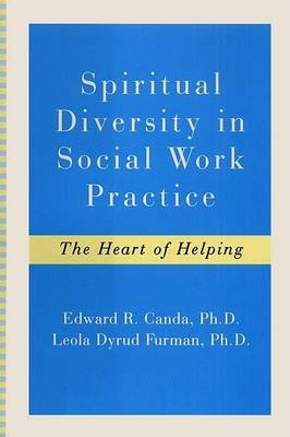 Spiritual Diversity in Social Work Practice by Edward R Canda