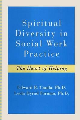 Spiritual Diversity in Social Work Practice by Edward R Canda