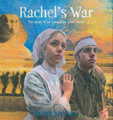Rachel's War: The Story of an Australian WWI Nurse book
