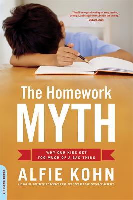 The Homework Myth by Alfie Kohn