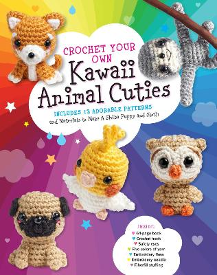 Crochet Your Own Kawaii Animal Cuties: 12 Amigurumi Patterns and Materials to 2 Projects book