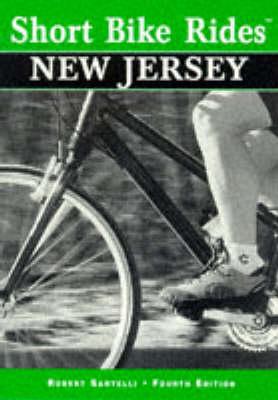 Short Bike Rides in New Jersey by Robert Santelli