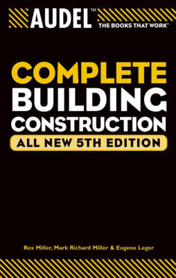 Audel Complete Building Construction by Mark Richard Miller