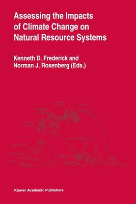 Assessing the Impacts of Climate Change on Natural Resource Systems by Kenneth D. Frederick