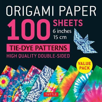 Origami Paper 100 sheets Tie-Dye Patterns 6 inch (15 cm): High-Quality Origami Sheets Printed with 8 Different Designs: Instructions for 8 Projects Included by Tuttle Publishing