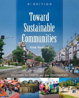 Toward Sustainable Communities by Mark Roseland